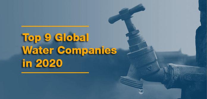 Top 9 global water companies in 2020